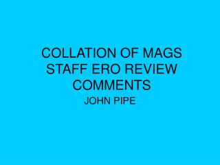 COLLATION OF MAGS STAFF ERO REVIEW COMMENTS