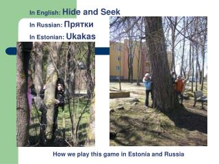 H ow we play this game in  Estonia and Russia