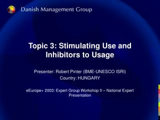 Topic 3: Stimulating Use and Inhibitors to Usage