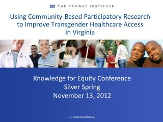 Using Community-Based Participatory Research to Improve Transgender Healthcare Access  in Virginia