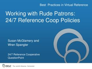 Working with Rude Patrons: 24/7 Reference Coop Policies