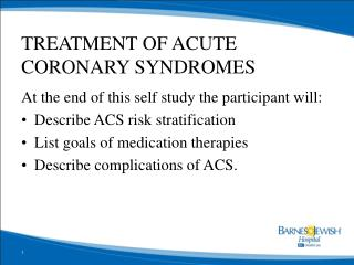 TREATMENT OF ACUTE CORONARY SYNDROMES
