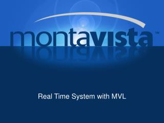 Real Time System with MVL