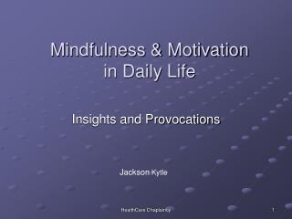 Mindfulness & Motivation  in Daily Life
