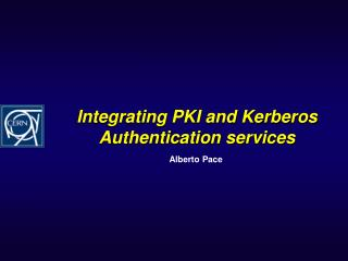 Integrating PKI and Kerberos Authentication services