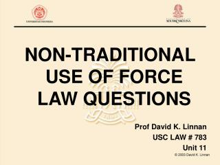 NON-TRADITIONAL USE OF FORCE LAW QUESTIONS