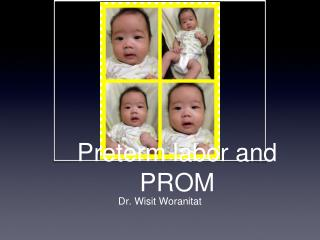 Preterm labor and PROM