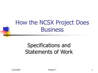 How the NCSX Project Does Business