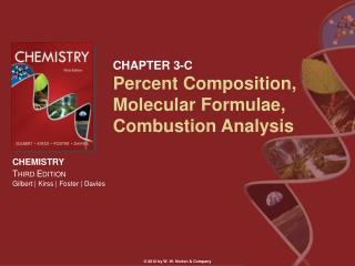 CHAPTER 3-C Percent Composition, Molecular Formulae, Combustion Analysis