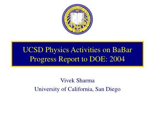 UCSD Physics Activities on BaBar Progress Report to DOE: 2004