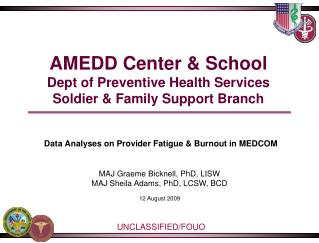 AMEDD Center & School Dept of Preventive Health Services  Soldier & Family Support Branch