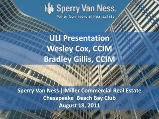 Sperry Van Ness | Miller Commercial Real Estate Chesapeake  Beach Bay Club August 18, 2011