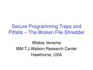 Secure Programming Traps and Pitfalls – The Broken File Shredder