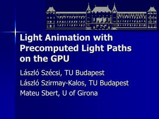 Light Animation with Precomputed Light Paths on the GPU