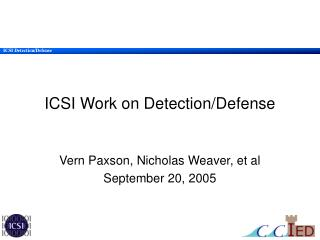 ICSI Work on Detection/Defense