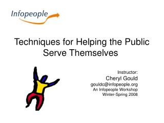 Techniques for Helping the Public Serve Themselves