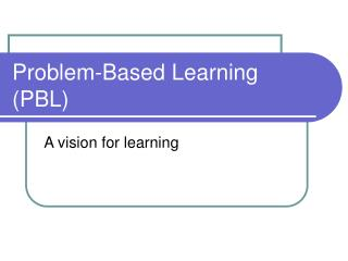 Problem-Based Learning PBL