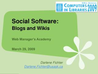 Social Software: Blogs and Wikis Web Manager's Academy March 29, 2009