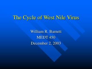 The Cycle of West Nile Virus