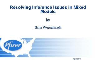 Resolving Inference Issues in Mixed Models by Sam Weerahandi