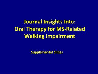 Journal  Insights Into:  Oral  Therapy for MS-Related Walking Impairment