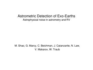 Astrometric Detection of Exo-Earths Astrophysical noise in astrometry and RV