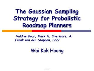 The Gaussian Sampling Strategy for Probalistic Roadmap Planners
