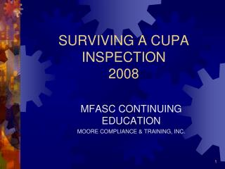 SURVIVING A CUPA INSPECTION 2008