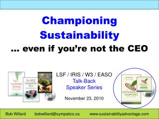 Bob Willard bobwillard@sympatico sustainabilityadvantage