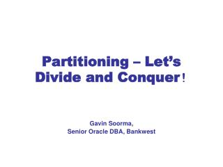 Partitioning – Let's Divide and Conquer !