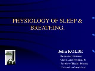 PHYSIOLOGY OF SLEEP & BREATHING.