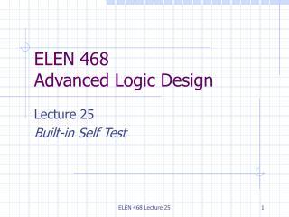 ELEN 468 Advanced Logic Design