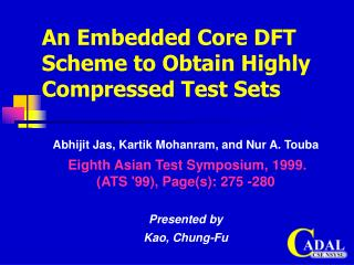 An Embedded Core DFT Scheme to Obtain Highly Compressed Test Sets