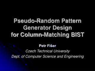 Pseudo-Random Pattern Generator Design for Column‑Matching BIST