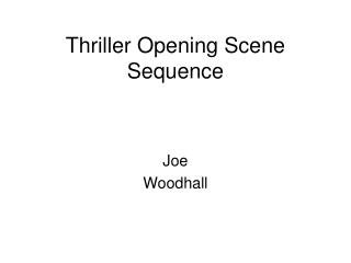 Thriller Opening Scene Sequence