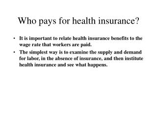 Who pays for health insurance?