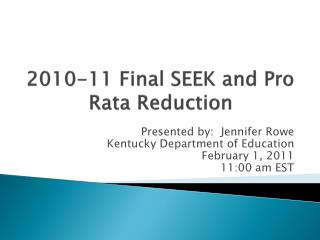 2010-11 Final SEEK and Pro Rata Reduction