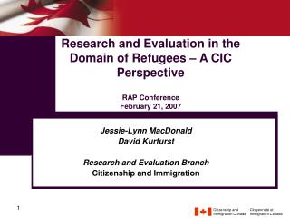 Jessie-Lynn MacDonald David Kurfurst Research and Evaluation Branch Citizenship and Immigration