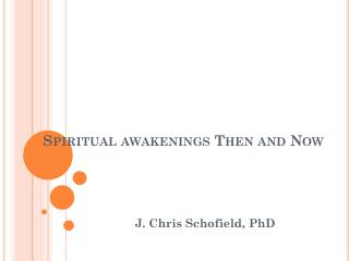 Spiritual awakenings Then and Now