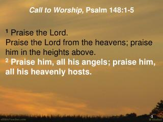 Call to Worship,  Psalm 148:1-5