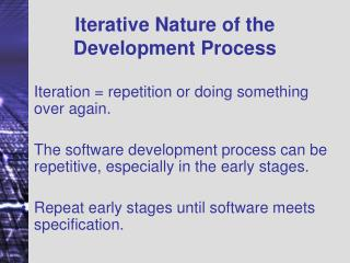 Iterative Nature of the Development Process