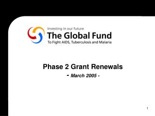 Phase 2 Grant Renewals -  March 2005 -