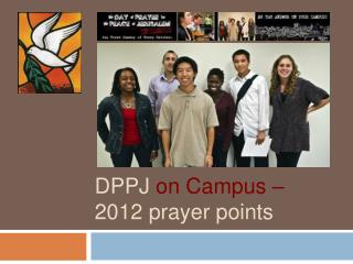 DPPJ  on Campus –  2012 prayer points