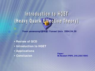 Review of QCD  Introduction to HQET  Applications  Conclusion