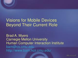 Visions for Mobile Devices Beyond Their Current Role