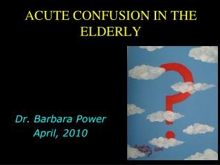 ACUTE CONFUSION IN THE ELDERLY