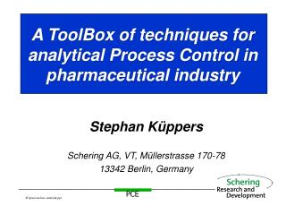 A ToolBox of techniques for analytical Process Control in pharmaceutical industry