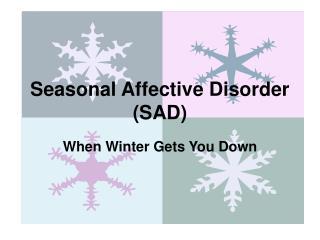 Seasonal Affective Disorder (SAD)