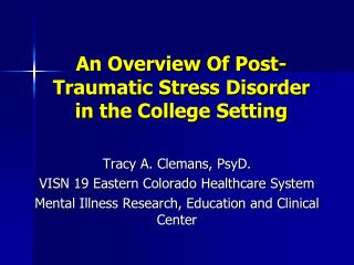 An Overview Of Post-Traumatic Stress Disorder  i n the College Setting