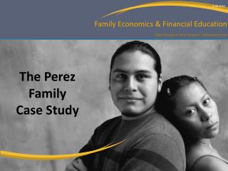 The Perez Family  Case Study